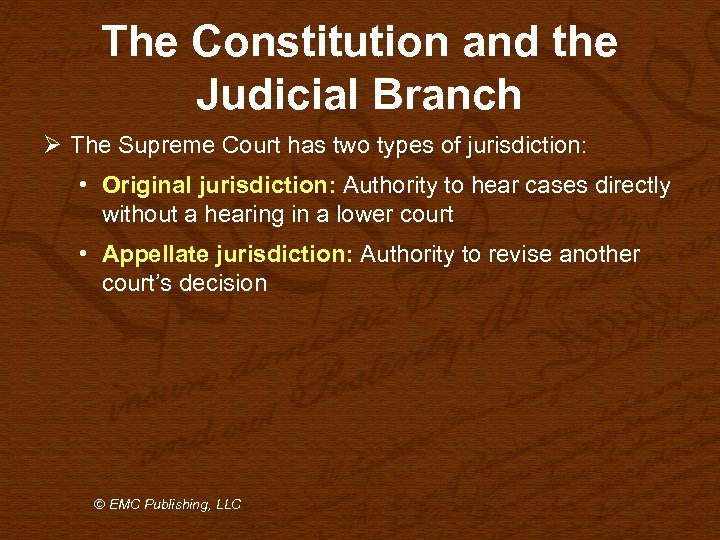 The Constitution and the Judicial Branch Ø The Supreme Court has two types of