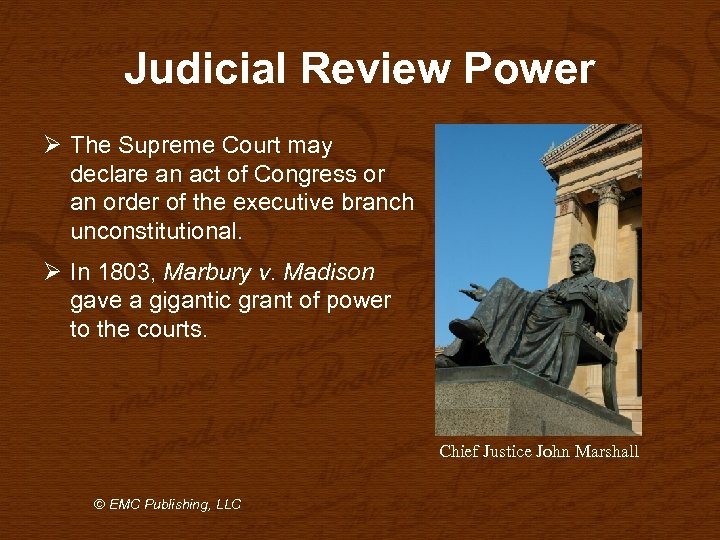 Judicial Review Power Ø The Supreme Court may declare an act of Congress or