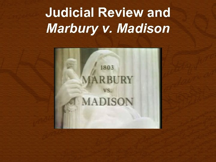 Judicial Review and Marbury v. Madison
