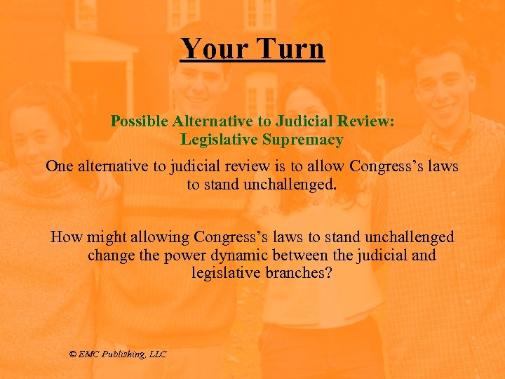 Your Turn Possible Alternative to Judicial Review: Legislative Supremacy One alternative to judicial review