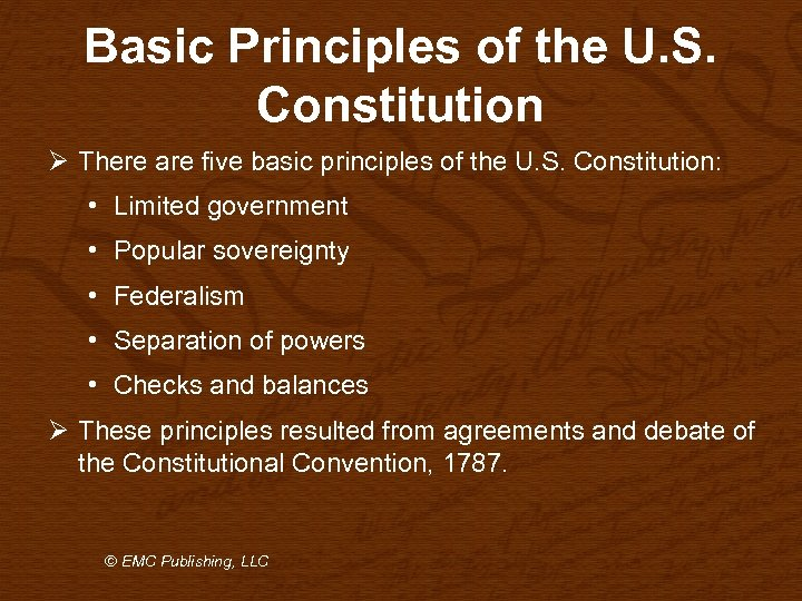 Basic Principles of the U. S. Constitution Ø There are five basic principles of