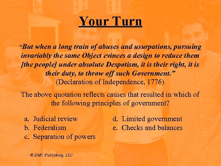 "Your Turn ""But when a long train of abuses and usurpations, pursuing invariably the"