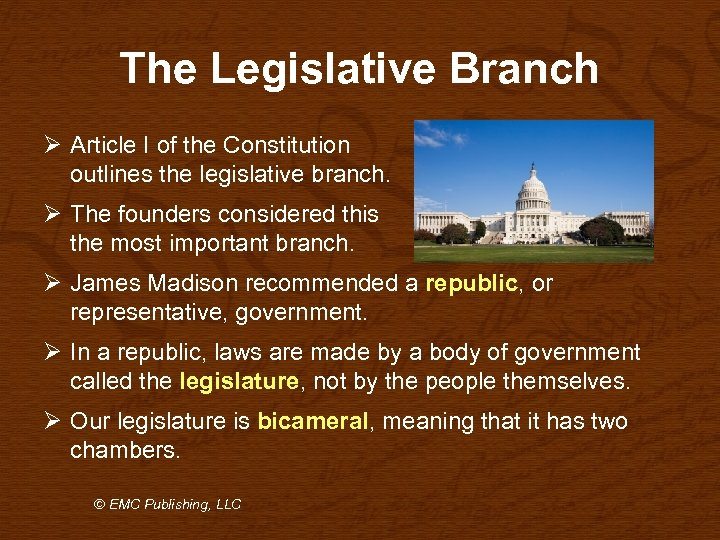 The Legislative Branch Ø Article I of the Constitution outlines the legislative branch. Ø