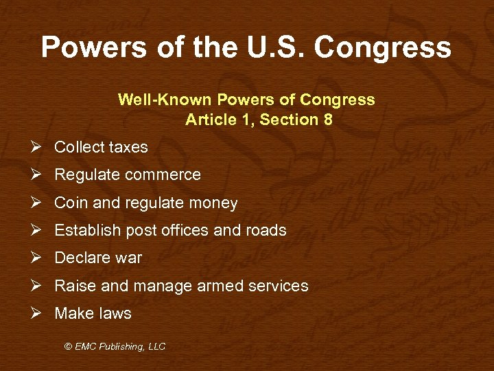 Powers of the U. S. Congress Well-Known Powers of Congress Article 1, Section 8