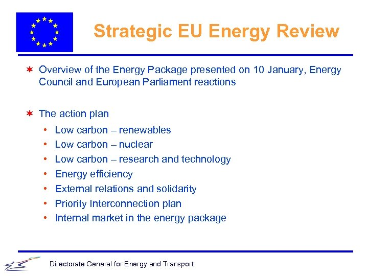 Strategic EU Energy Review ¬ Overview of the Energy Package presented on 10 January,
