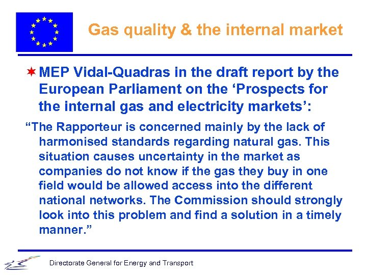 Gas quality & the internal market ¬ MEP Vidal-Quadras in the draft report by