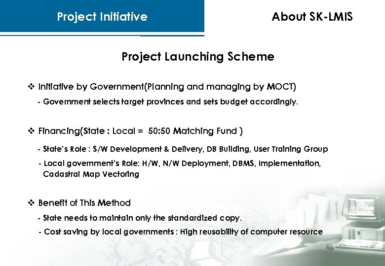 Project Initiative About SK-LMIS Project Launching Scheme v Initiative by Government(Planning and managing by