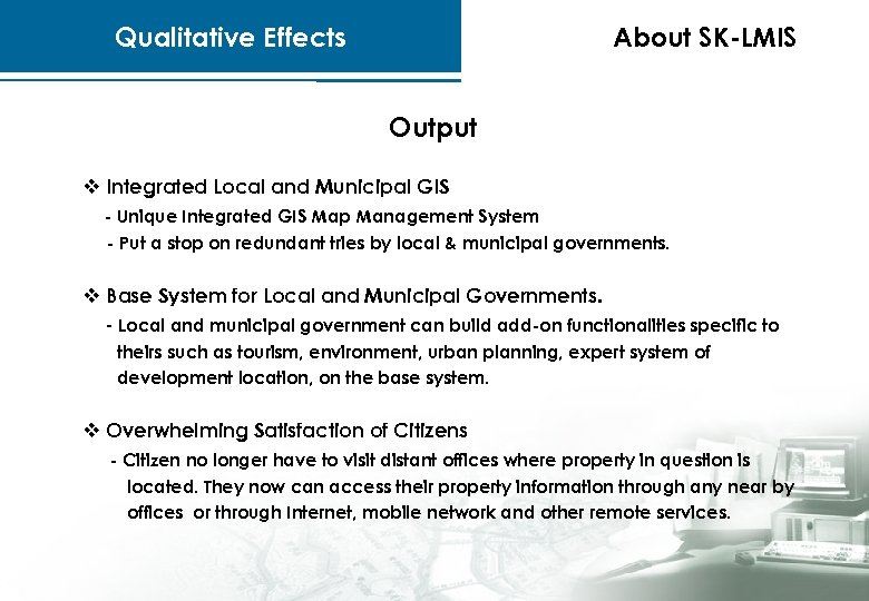Qualitative Effects About SK-LMIS Output v Integrated Local and Municipal GIS - Unique Integrated