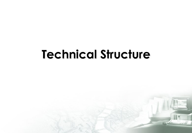 Technical Structure