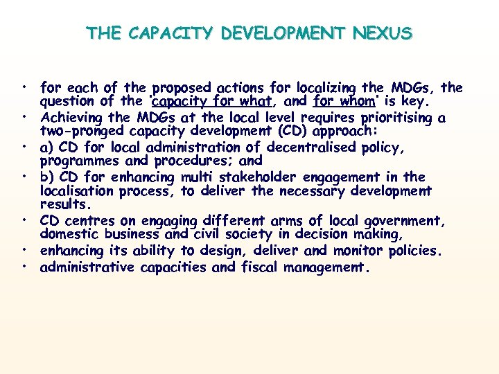 THE CAPACITY DEVELOPMENT NEXUS • for each of the proposed actions for localizing the