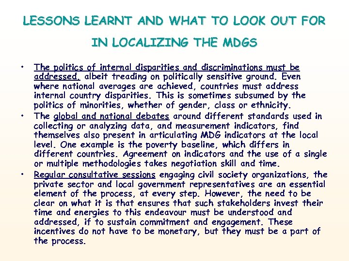 LESSONS LEARNT AND WHAT TO LOOK OUT FOR IN LOCALIZING THE MDGS • •