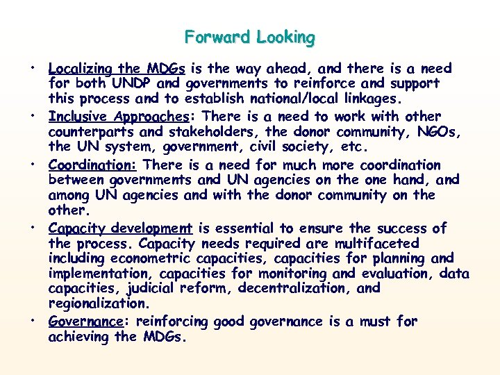 Forward Looking • Localizing the MDGs is the way ahead, and there is a