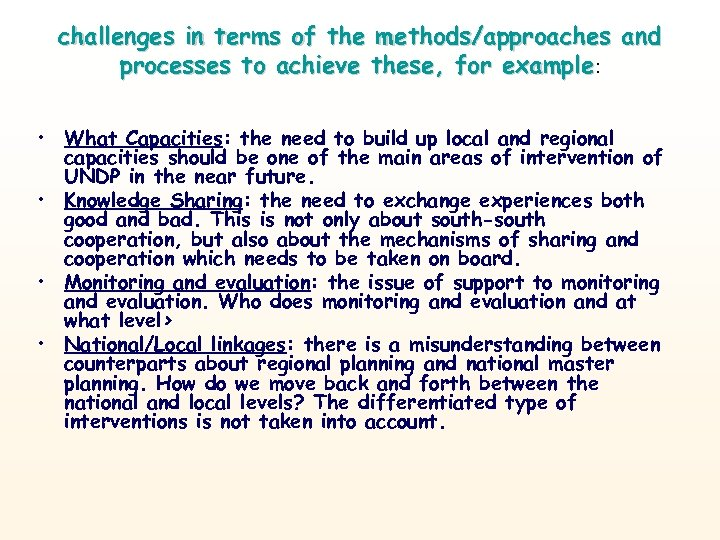 challenges in terms of the methods/approaches and processes to achieve these, for example: •