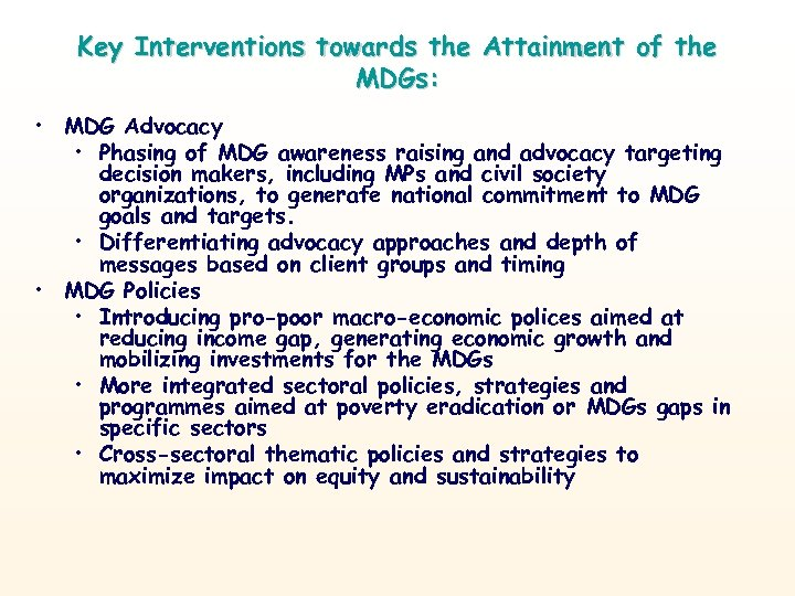 Key Interventions towards the Attainment of the MDGs: • MDG Advocacy • Phasing of