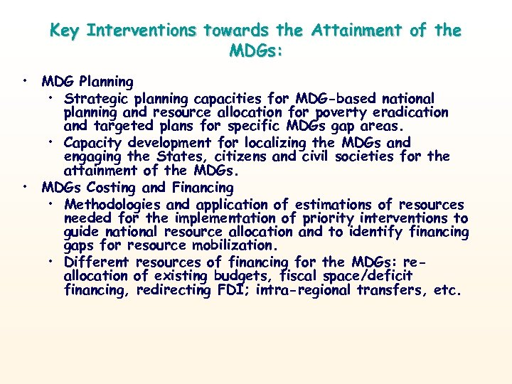 Key Interventions towards the Attainment of the MDGs: • MDG Planning • Strategic planning