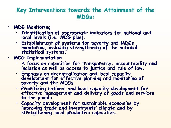 Key Interventions towards the Attainment of the MDGs: • MDG Monitoring • Identification of