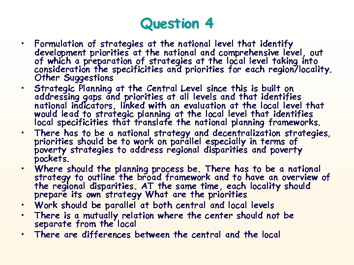 Question 4 • • Formulation of strategies at the national level that identify development