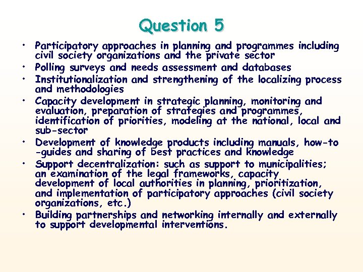 Question 5 • Participatory approaches in planning and programmes including civil society organizations and