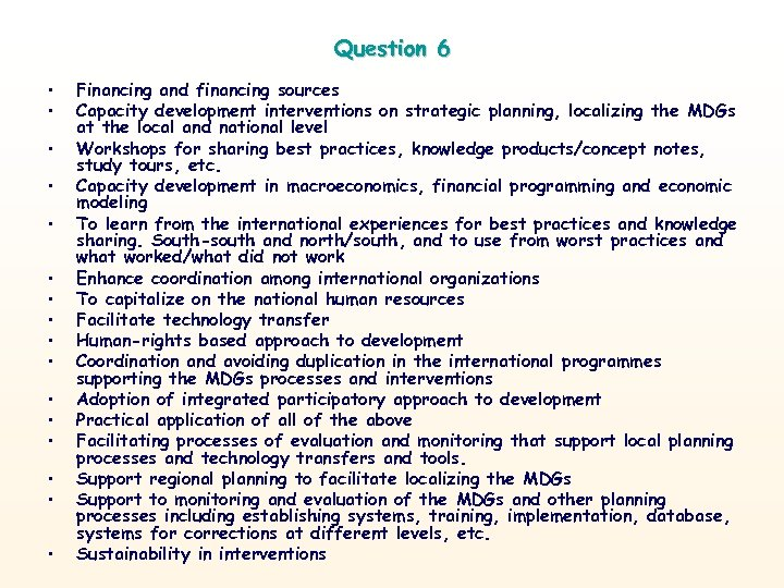 Question 6 • • • • Financing and financing sources Capacity development interventions on
