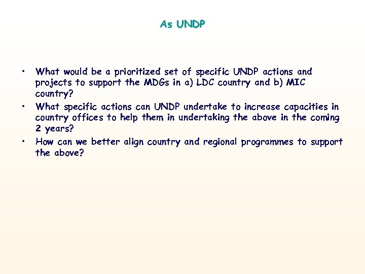 As UNDP • • • What would be a prioritized set of specific UNDP