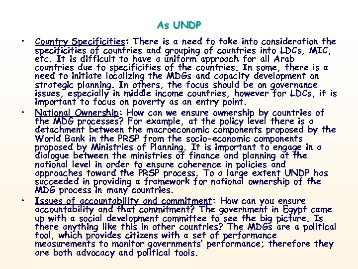 As UNDP • • • Country Specificities: There is a need to take into