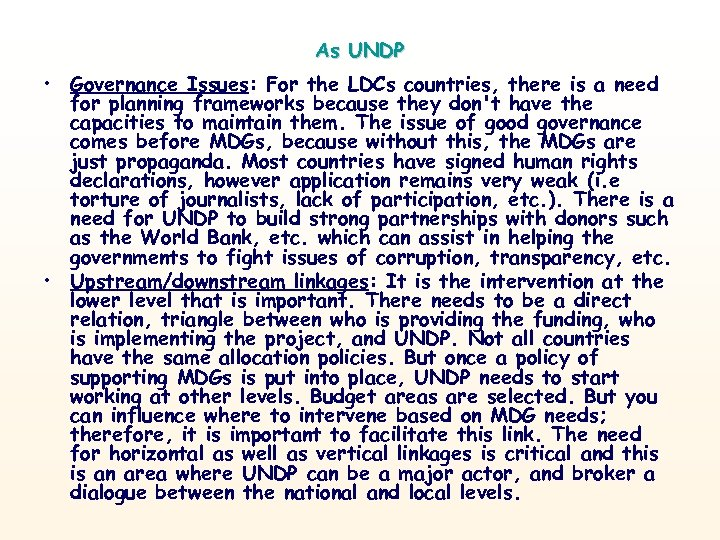 As UNDP • Governance Issues: For the LDCs countries, there is a need for