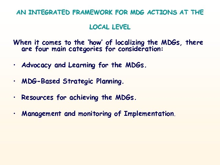 AN INTEGRATED FRAMEWORK FOR MDG ACTIONS AT THE LOCAL LEVEL When it comes to