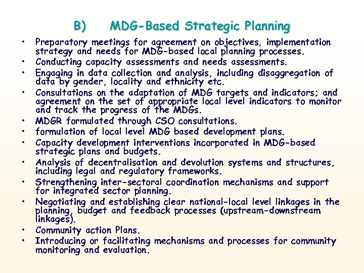 B) • • • MDG-Based Strategic Planning Preparatory meetings for agreement on objectives, implementation