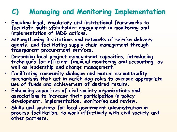 C) Managing and Monitoring Implementation • Enabling legal, regulatory and institutional frameworks to facilitate
