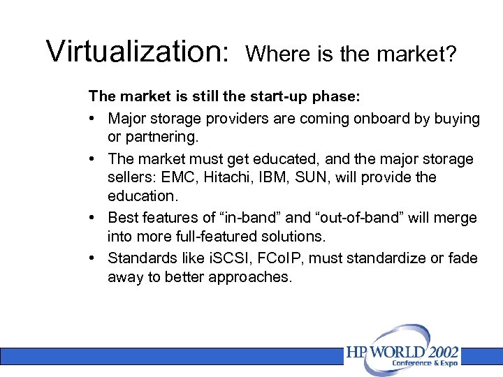Virtualization: Where is the market? The market is still the start-up phase: • Major