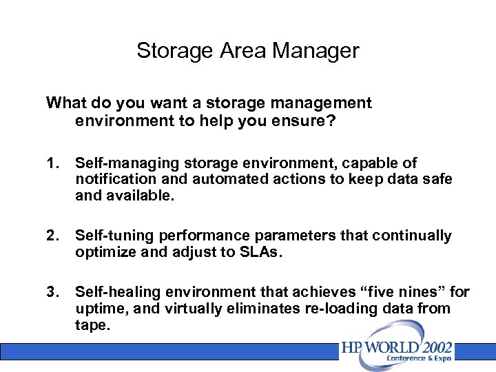 Storage Area Manager What do you want a storage management environment to help you