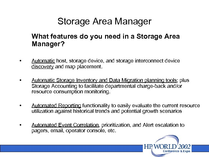 Storage Area Manager What features do you need in a Storage Area Manager? •