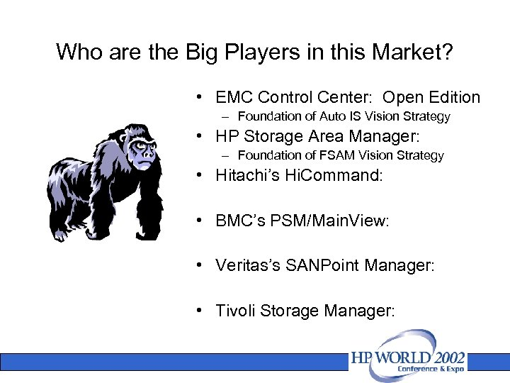 Who are the Big Players in this Market? • EMC Control Center: Open Edition