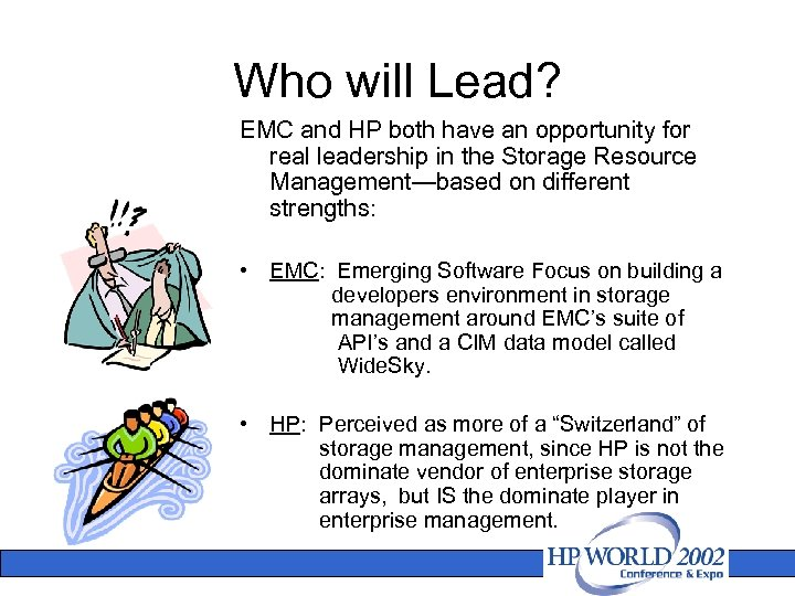 Who will Lead? EMC and HP both have an opportunity for real leadership in