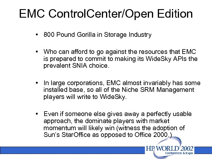 EMC Control. Center/Open Edition • 800 Pound Gorilla in Storage Industry • Who can