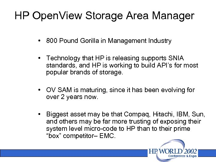 HP Open. View Storage Area Manager • 800 Pound Gorilla in Management Industry •
