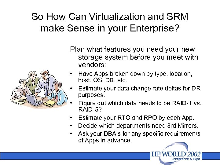 So How Can Virtualization and SRM make Sense in your Enterprise? Plan what features