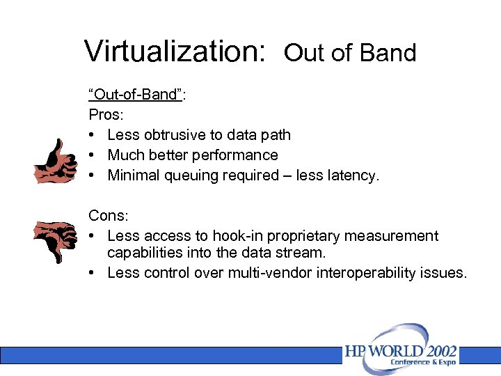 """Virtualization: Out of Band """"Out-of-Band"""": Pros: • Less obtrusive to data path • Much"""
