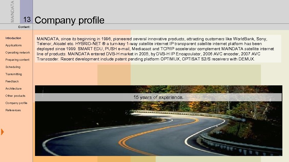 MAINDATA 13 Content: Introduction Applications Operating network Preparing content Company profile MAINDATA, since its