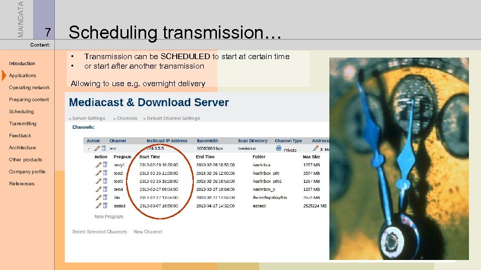 MAINDATA 7 Content: Introduction Scheduling transmission… • • Transmission can be SCHEDULED to start