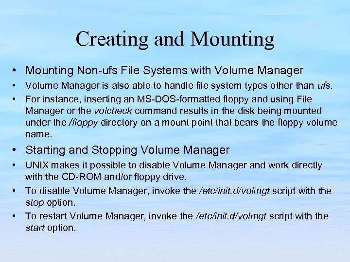 Creating and Mounting • Mounting Non ufs File Systems with Volume Manager • Volume