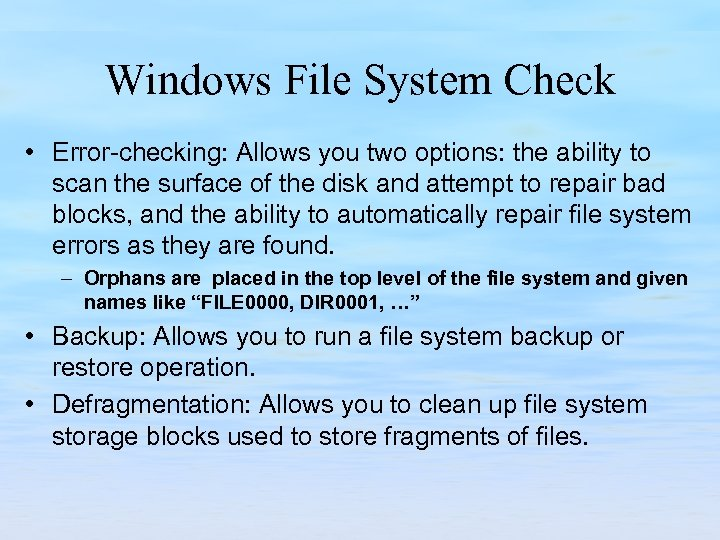 Windows File System Check • Error checking: Allows you two options: the ability to