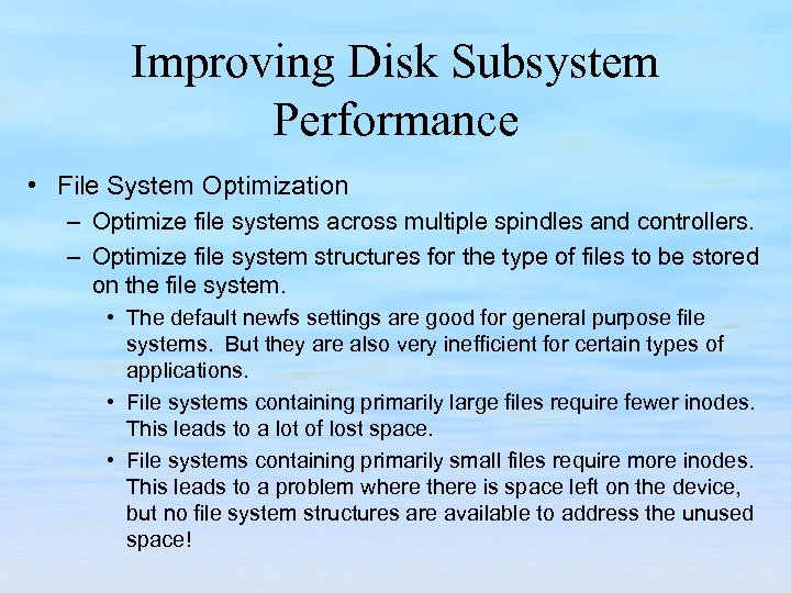 Improving Disk Subsystem Performance • File System Optimization – Optimize file systems across multiple