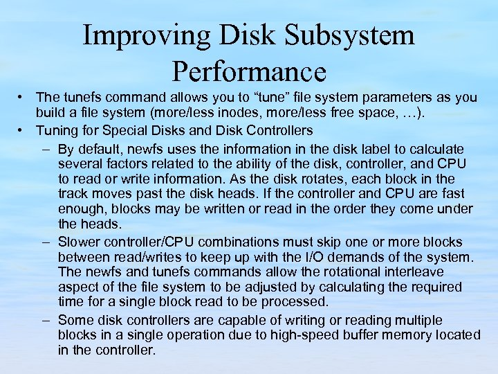 "Improving Disk Subsystem Performance • The tunefs command allows you to ""tune"" file system"