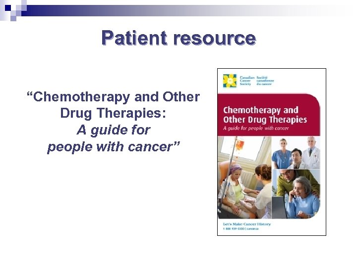 "Patient resource ""Chemotherapy and Other Drug Therapies: A guide for people with cancer"""