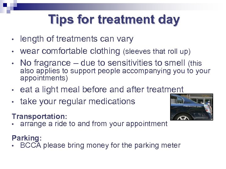 Tips for treatment day • • • length of treatments can vary wear comfortable