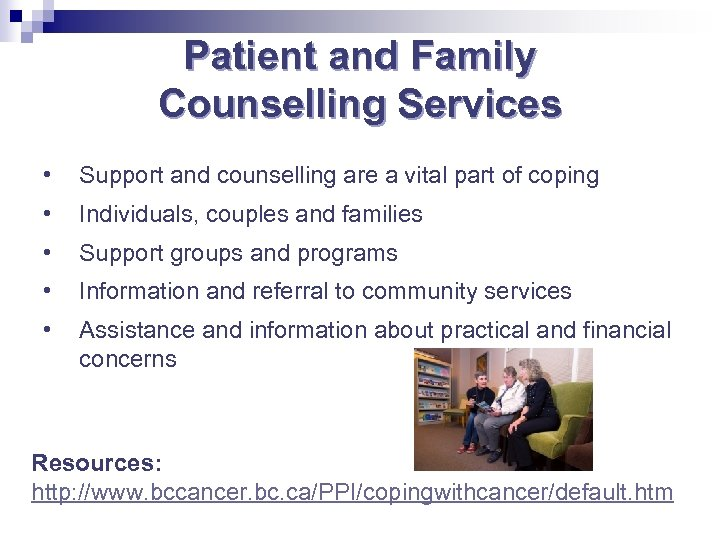 Patient and Family Counselling Services • Support and counselling are a vital part of