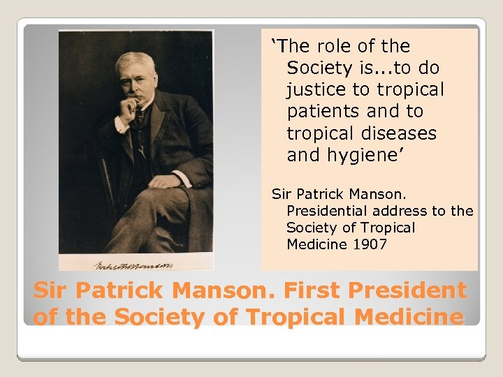 'The role of the Society is. . . to do justice to tropical patients