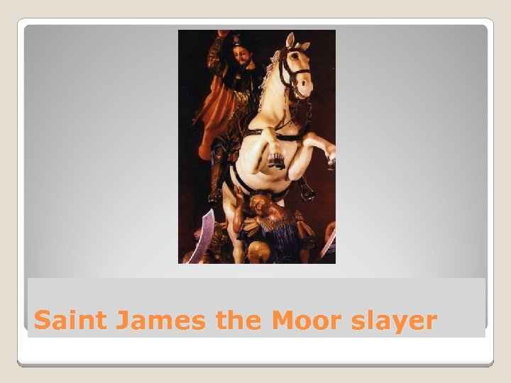 Saint James the Moor slayer