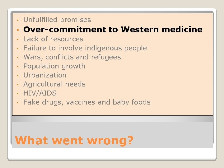 • Unfulfilled promises • Over-commitment to Western medicine • Lack of resources Failure
